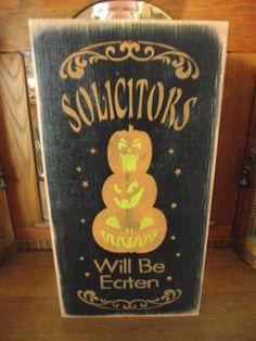 Solicitors Will Be Eaten Wood Sign Halloween Primitive | eBay