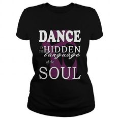 I Love DANCE IS THE HIDDEN LANGUAGE OF THE SOUL T-Shirts
