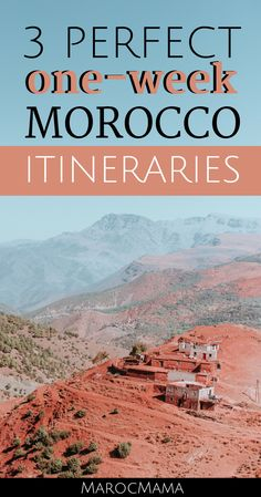 Looking for a great way to spend a week in Morocco? Get three different itineraries here for different parts of the country!
