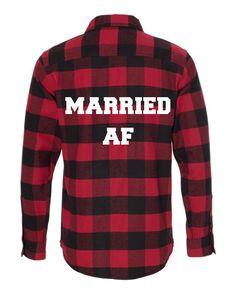 Married AF Bridal Flannel Wedding Flannel by TeamBrideDesigns
