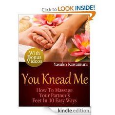 You Knead Me: How To Massage Your Partner's Feet In 10 Easy Ways --- http://www.amazon.com/You-Knead-Me-Partners-ebook/dp/B00APKZJWO/?tag=pintrest01-20