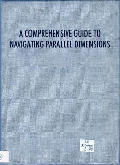 A comprehensive guide to navigating parallel dimensions.