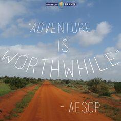 """Adventure is worthwhile."" -Aesop #TravelQuotes #MondayMotivation"