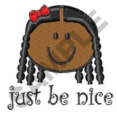 JUST BE NICE embroidery design