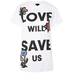 138f8916 Women's Topshop Love Will Save Us Applique Tee ($35) ❤ liked on Polyvore  featuring