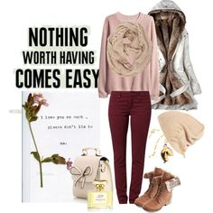 """""""NOthing worth having comes easily"""" by mariah-harper on Polyvore"""