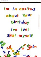 Funny birthday card by Brainbox Candy I'm so excited about your birthday i've just shat myself Funny, cheeky birthday cards by Brainbox Candy with a humorous message written in fridge...