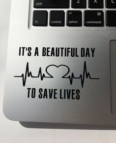 It's A Beautiful Day To Save Lives Grey's Anatomy laptop sticker ($4) by ARCreationsCo