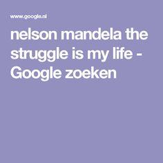 nelson mandela the struggle is my life - Google zoeken