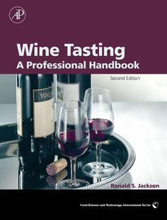 "Read ""Wine Tasting A Professional Handbook"" by Ronald S. Jackson available from Rakuten Kobo. Wine Tasting: A Professional Handbook is an essential guide for any professional or serious connoisseur seeking to under. Sweet Champagne Brands, Wine Away, Wine Chart, Sweet White Wine, Types Of Wine, Wine Quotes, Wine Sayings, Food Science, Science Books"