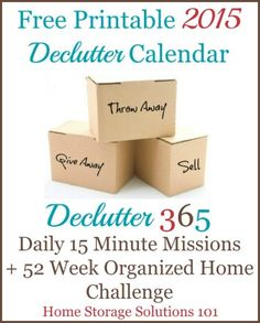 Free printable 2015 declutter calendar with daily 15 minute missions, from Home Storage Solutions 101. Use this plan to declutter your whole house over the course of the year!