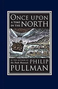 Once Upon a Time in the North by Phillip Pullman  C'mon Mr Pullman hurry up with the final book!!!