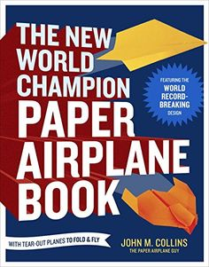 Herunterladen oder Online Lesen The New World Champion Paper Airplane Book Kostenlos Buch PDF/ePub - John M. Collins, A collection of easy-to-fold paper airplane designs and innovative theories of flight, including the author's Guinness. Vigan, Paper Airplane Book, John Collins, Believe, Airplane Design, Fear Of Flying, Guinness World, Guinness Book, Free Pdf Books