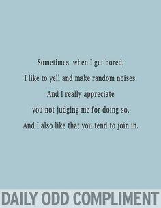 I make bored noises all the time.....