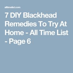 7 DIY Blackhead Remedies To Try At Home - All Time List - Page 6