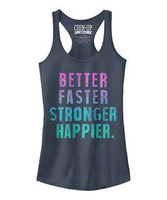 Look what I found on #zulily! Indigo 'Better Faster Stronger Happier' Racerback Tank #zulilyfinds