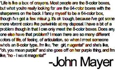 john mayer | Tumblr  One of my favorite quotes of all time