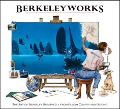 Berkeleyworks: The Art of Berkeley Breathed – From Bloom County and Beyond