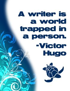 A writer is a world trapped inside a person. – Victor Hugo - Please visit our page and check all the quotes we have there http://www.wfpblogs.com/category/quotes/