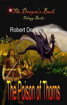 THE POISON OF THORNS: The Dragon's Back #1 by Robert Dennis Wilson http://www.amazon.com/dp/B004BA54TC/ref=cm_sw_r_pi_dp_UTmwwb0NJSF92