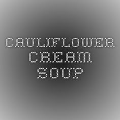 Cauliflower Cream Soup
