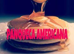 PALOMA QUEIROZ: Culinária Panqueca Americana
