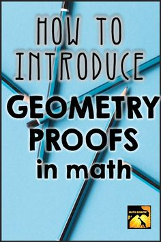 Leading into proof writing is my favorite part of teaching a Geometry course. I really love developing the logic and process for the students. However, I have noticed that there are a few key parts of the process that seem to be missing from the Geometr Maths Algebra, Math Math, Calculus, Math Games, Geometry Proofs, Middle School Literacy, Brain Based Learning, Secondary Math, Science