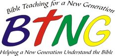 BTNG - Bible Teaching for a New Generation