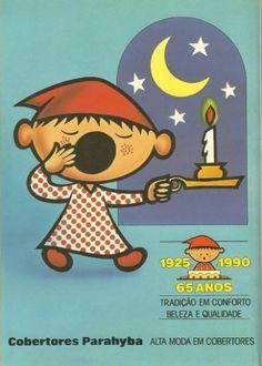 ...ter visto a antiquíssima propaganda dos Cobertores Parahyba na qual esse menininho ía para a cama.