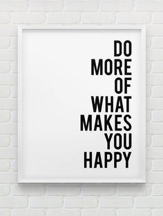 do more of what makes you happy print // instant download typographic print // black and white motivational print // minimalistic wall art