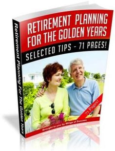 Retirement Planning For The Golden Years (MRR)-Download This Ebook At: http://www.tradebit.com/filedetail.php/7084183-retirement-planning-for-the-golden-years-mrr