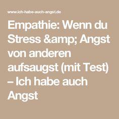Empathie: Wenn du Stress & Angst von anderen aufsaugst (mit Test) – Ich habe auch Angst