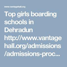Top girls boarding schools in Dehradun http://www.vantagehall.org/admissions/admissions-procedure/