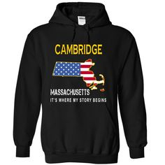 awesome CAMBRIDGE - Its Where My Story Begins 2015 Check more at http://yournameteeshop.com/cambridge-its-where-my-story-begins-2015.html