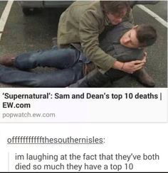 Only on Supernatural.  Man, Picking 10 for Dean must have been hard-he did die like a 100 times on one Tuesday.