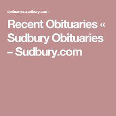 Recent Obituaries «  Sudbury Obituaries – Sudbury.com