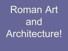Roman Art and Architecture!. The exam for this topic You will be given 3 photographs from the works studied, and a set of questions on each. You must.