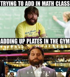 Trying To Add In Math Class vs Adding Up Plates In The Gym