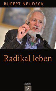 Rupert  Neudeck - Radikal leben