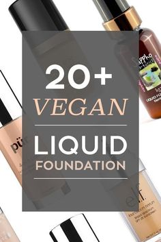 Complete list of cruelty-free and vegan foundation from light to full coverage!