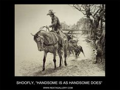"""Western Art by Shoofly, """"Handsome is as Handsome Does"""""""