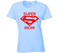 Super Mom T Shirt Mother's Day Tee Shirt Gift