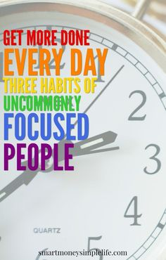 three habits uncommonly focused people