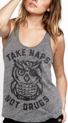 take naps not drugs tank