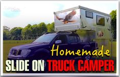 Awesome DIY Slide In Truck Camper - (Featured on a TV Show)