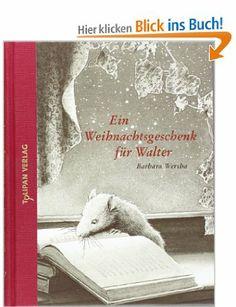 Ein Weihnachtsgeschenk für Walter: Amazon.de: Barbara Wersba: Bücher