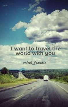 Travel the world with the one I love ❤