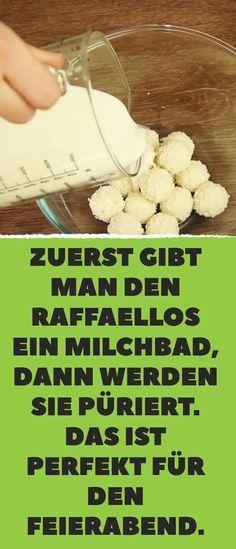 Zuerst gibt man den Raffaellos ein Milchbad, dann werden sie püriert. Das ist perfekt für den Feierabend.