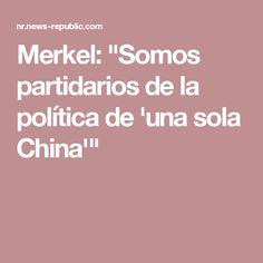 """Merkel: """"Somos partidarios de la política de 'una sola China'"""""""