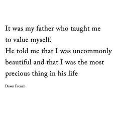 extremely wonderful father and daughter quotes: AMAZING! quotes marley quotes quotes quotes daughter quotes morning quotes quotes quotes for him quotes about strength Dad Quotes From Daughter, My Father's Daughter, Father Daughter Quotes, Father Daughter Relationship, Cousin Quotes, Mom Quotes, Family Quotes, Nephew Quotes, Father Father